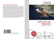 Bookcover of South China Sea Shipwrecks