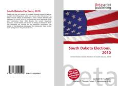Bookcover of South Dakota Elections, 2010