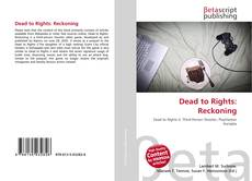 Bookcover of Dead to Rights: Reckoning