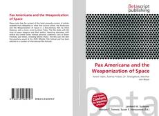 Bookcover of Pax Americana and the Weaponization of Space