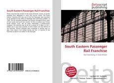 Copertina di South Eastern Passenger Rail Franchise