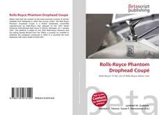 Borítókép a  Rolls-Royce Phantom Drophead Coupé - hoz