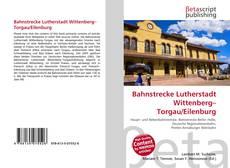 Copertina di Bahnstrecke Lutherstadt Wittenberg–Torgau/Eilenburg