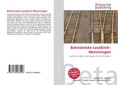 Capa do livro de Bahnstrecke Leutkirch–Memmingen