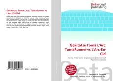 Capa do livro de Gekitotsu Toma L'Arc: TomaRunner vs L'Arc-En-Ciel