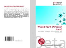 Bookcover of Wasted Youth (American Band)