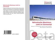 Buchcover von Bahnstrecke Montreux–Lenk im Simmental