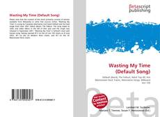 Buchcover von Wasting My Time (Default Song)