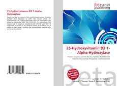 Bookcover of 25-Hydroxyvitamin D3 1-Alpha-Hydroxylase