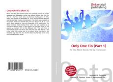 Bookcover of Only One Flo (Part 1)
