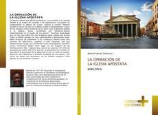 LA OPERACIÓN DE LA IGLESIA APÓSTATA的封面