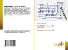 Bookcover of La Biblia de la Ley de Atracción