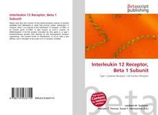 Bookcover of Interleukin 12 Receptor, Beta 1 Subunit