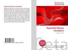 Bookcover of Raymond Mason (Sculptor)