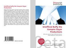 Unofficial Buffy the Vampire Slayer Productions kitap kapağı