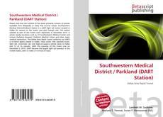 Обложка Southwestern Medical District / Parkland (DART Station)