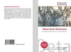 Bookcover of Robin Bush (Historian)