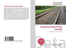 Bookcover of Southwind Rail Travel Limited