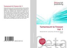 Bookcover of Tantamount to Treason Vol. 1