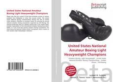 Обложка United States National Amateur Boxing Light Heavyweight Champions
