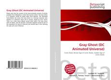 Bookcover of Gray Ghost (DC Animated Universe)