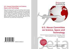Bookcover of U.S. House Committee on Science, Space and Technology