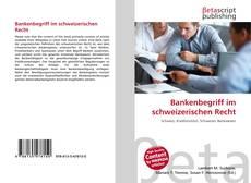 Couverture de Bankenbegriff im schweizerischen Recht
