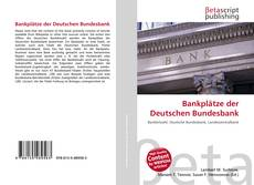 Borítókép a  Bankplätze der Deutschen Bundesbank - hoz
