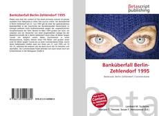 Bookcover of Banküberfall Berlin-Zehlendorf 1995