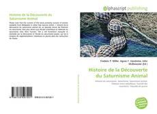 Обложка Histoire de la Découverte du Saturnisme Animal