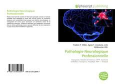 Portada del libro de Pathologie Neurologique Professionnelle