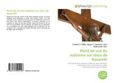 Bookcover of Point de vue du Judaïsme sur Jésus de Nazareth