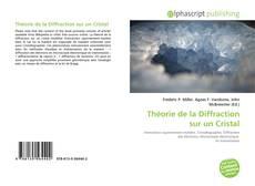 Couverture de Théorie de la Diffraction sur un Cristal