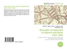Buchcover von Boroughs incorporated in England and Wales 1835–1882