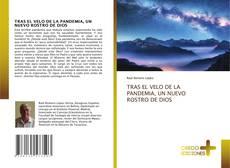 TRAS EL VELO DE LA PANDEMIA, UN NUEVO ROSTRO DE DIOS的封面