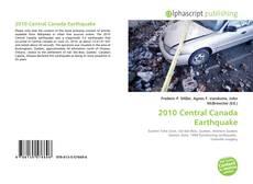 Bookcover of 2010 Central Canada Earthquake