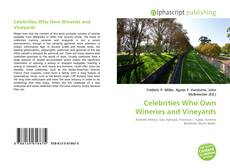 Bookcover of Celebrities Who Own Wineries and Vineyards