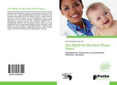 Bookcover of The Myth of the First Three Years