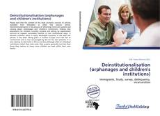 Bookcover of Deinstitutionalisation (orphanages and children's institutions)