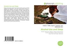 Bookcover of Alcohol Use and Sleep