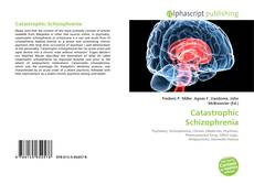 Capa do livro de Catastrophic Schizophrenia