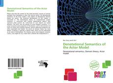 Bookcover of Denotational Semantics of the Actor Model