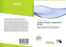 Bookcover of Isabel, Princess Imperial of Brazil