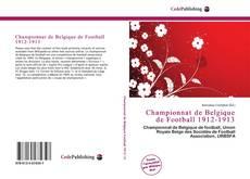 Bookcover of Championnat de Belgique de Football 1912-1913
