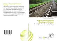 Capa do livro de History of Darjeeling Himalayan Railway