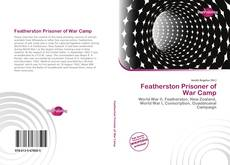 Bookcover of Featherston Prisoner of War Camp