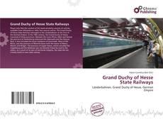 Capa do livro de Grand Duchy of Hesse State Railways