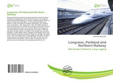 Buchcover von Longview, Portland and Northern Railway