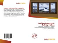 Bookcover of Geelong Racecourse Railway Station