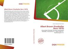 Albert Brown (Footballer Born 1879) kitap kapağı